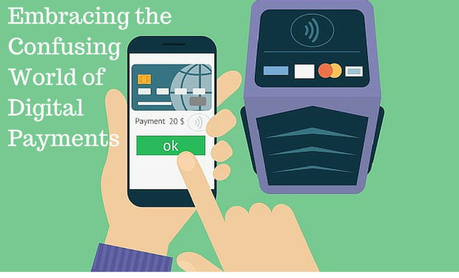 Embracing the Confusing World of Digital Payments